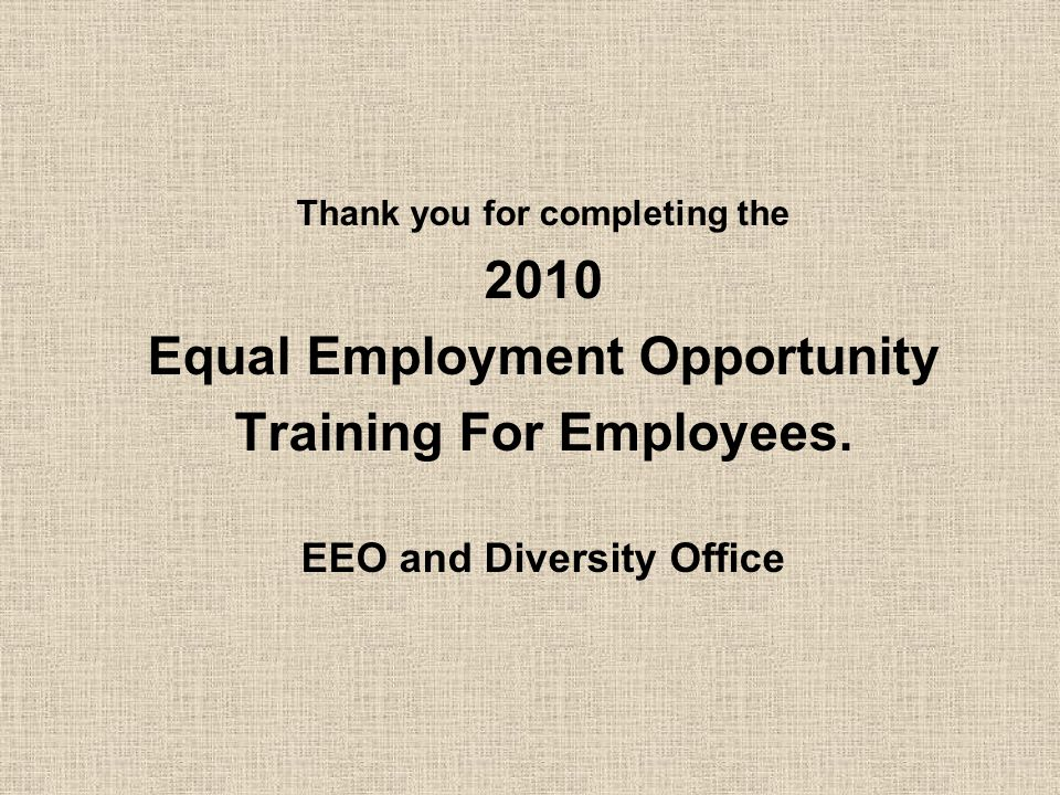 2010 Equal Employment Opportunity Training For Employees.