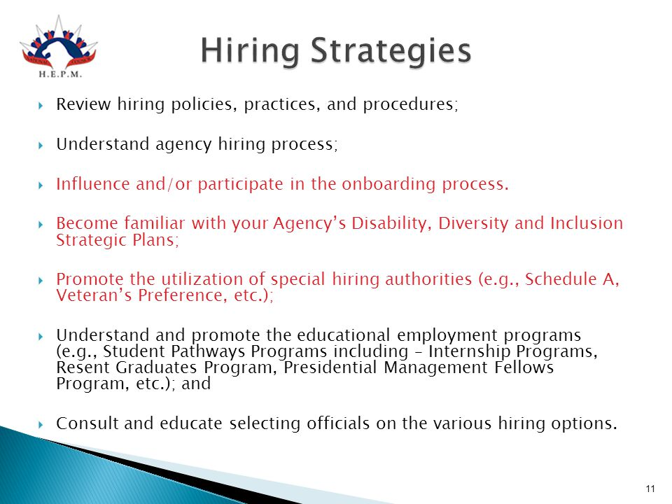 Hiring Strategies Review hiring policies, practices, and procedures;