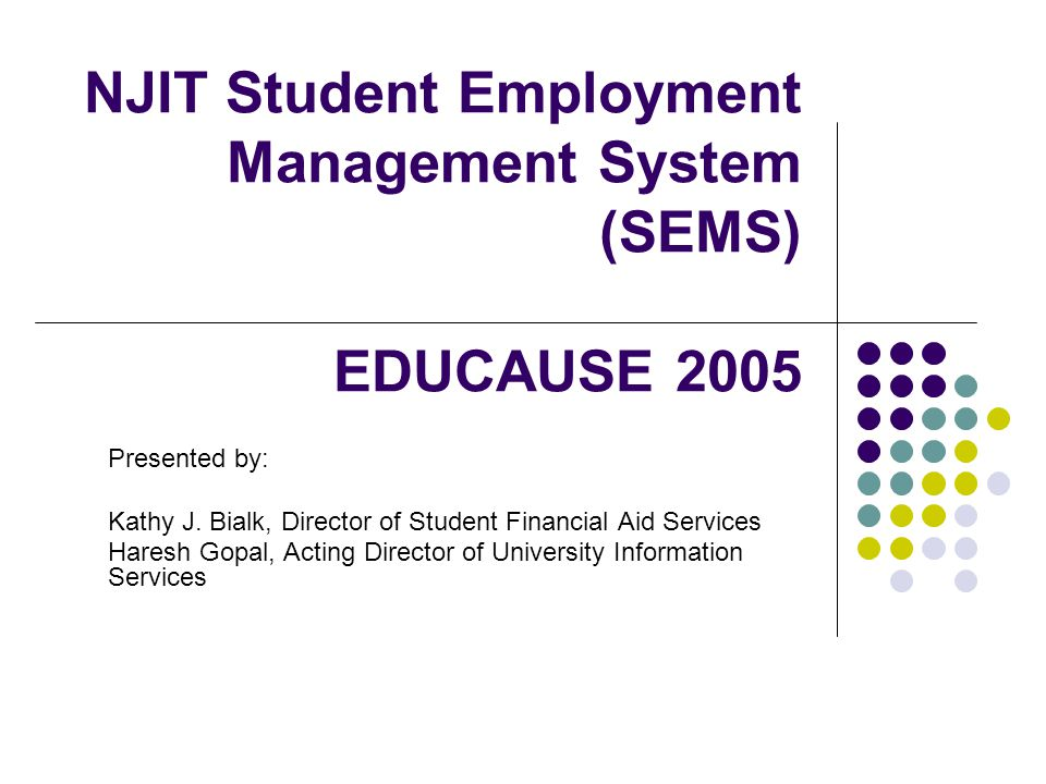 NJIT Student Employment Management System (SEMS) EDUCAUSE 2005