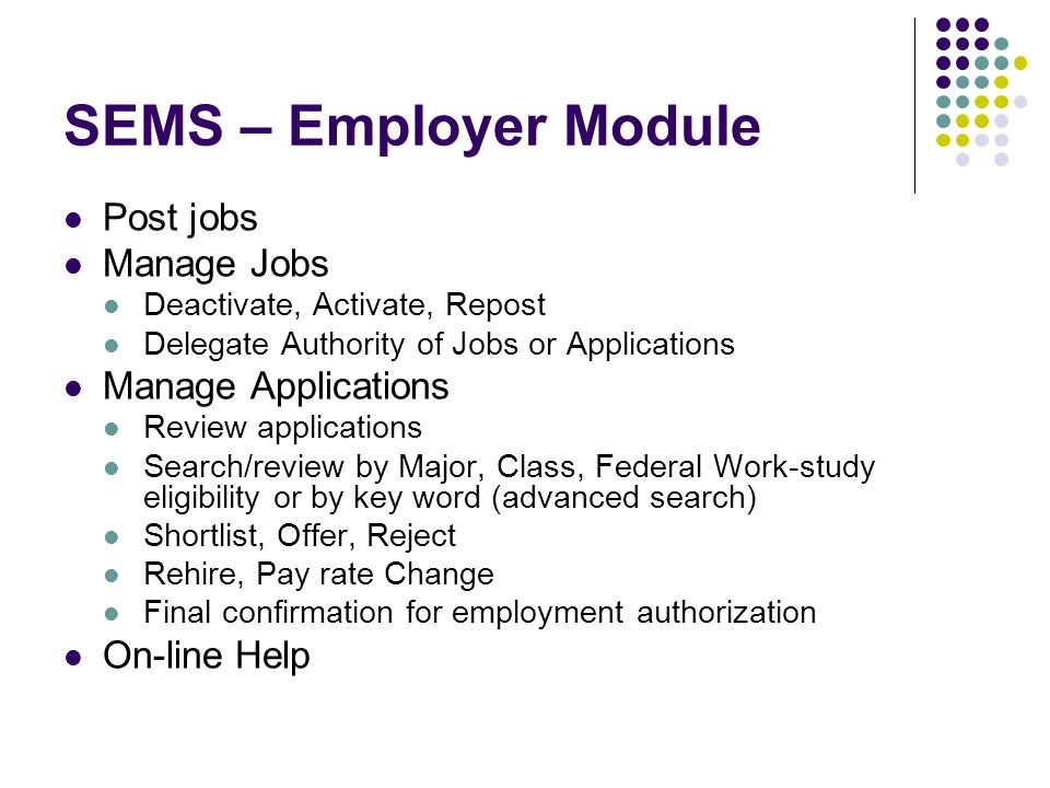 SEMS – Employer Module Post jobs Manage Jobs Manage Applications