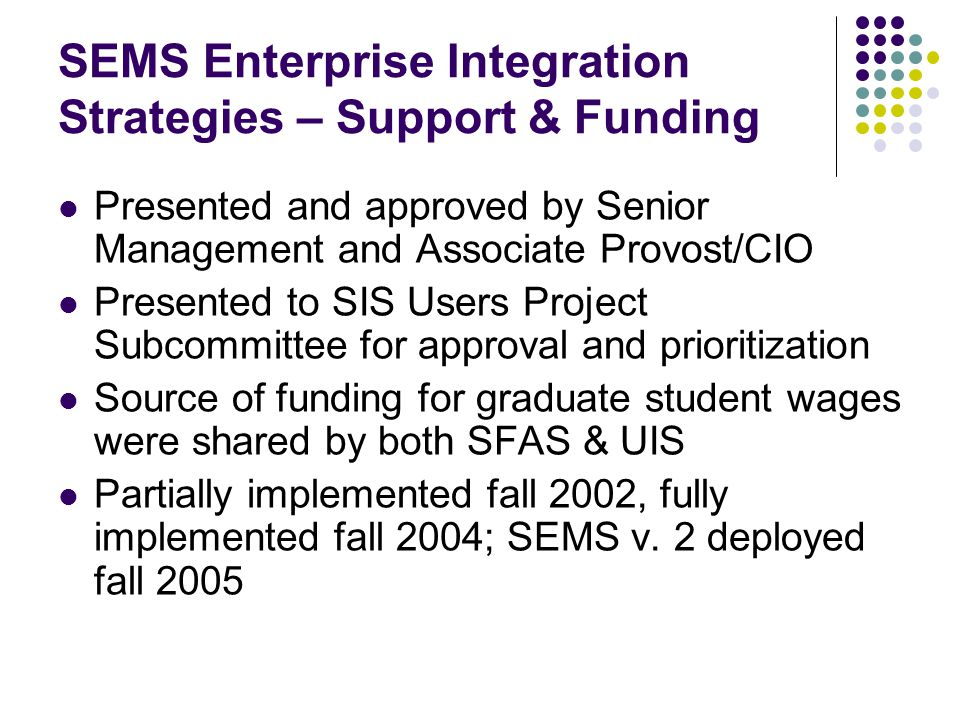 SEMS Enterprise Integration Strategies – Support & Funding