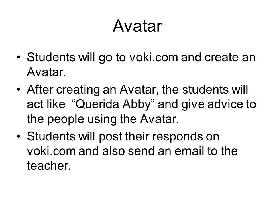 Avatar Students will go to voki.com and create an Avatar.