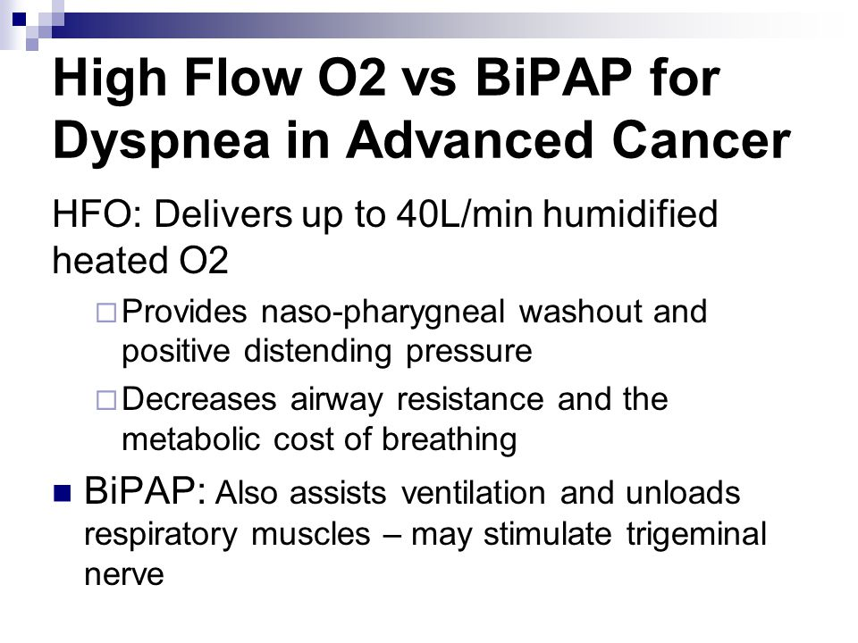High Flow O2 vs BiPAP for Dyspnea in Advanced Cancer