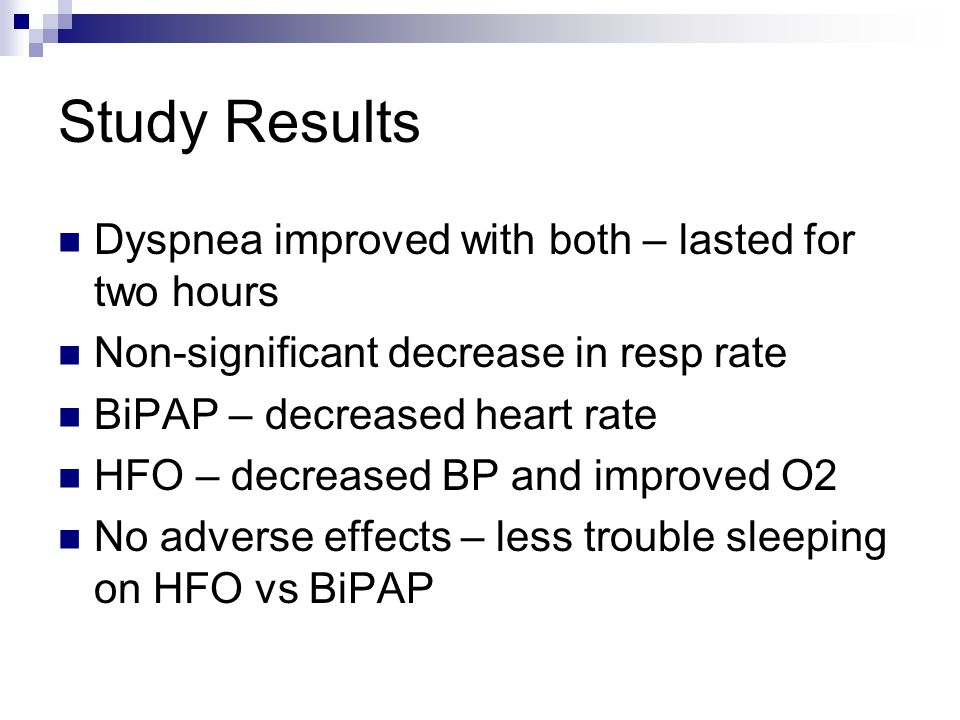 Study Results Dyspnea improved with both – lasted for two hours