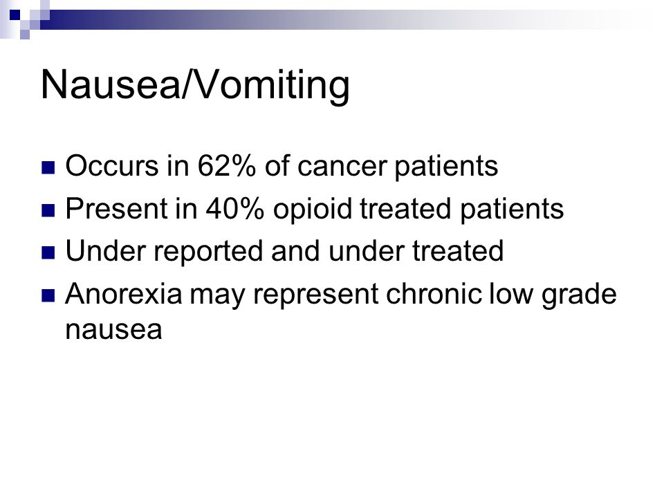 Nausea/Vomiting Occurs in 62% of cancer patients