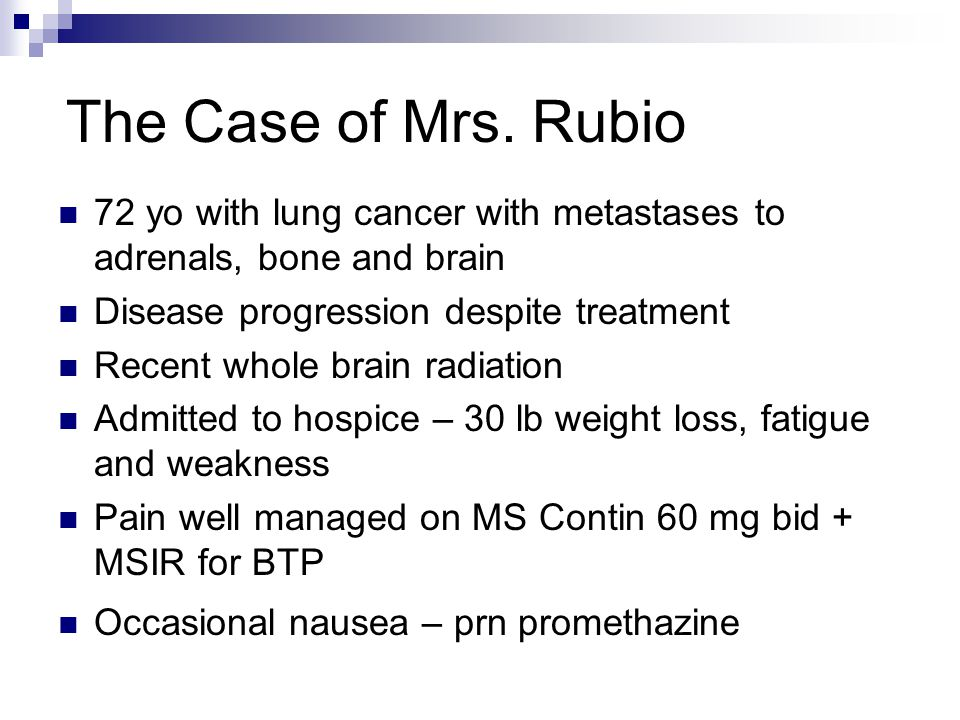 The Case of Mrs. Rubio 72 yo with lung cancer with metastases to adrenals, bone and brain. Disease progression despite treatment.