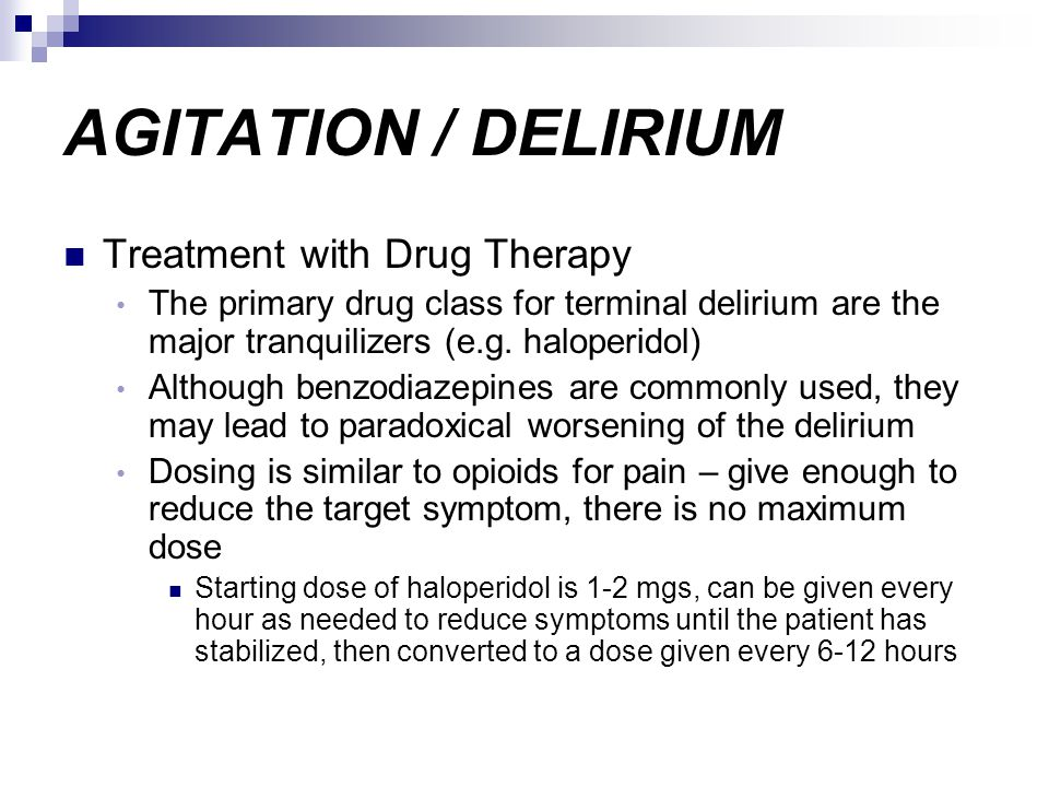 AGITATION / DELIRIUM Treatment with Drug Therapy