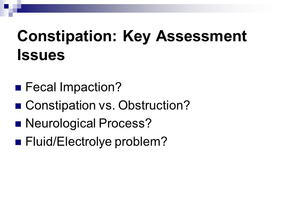 Constipation: Key Assessment Issues