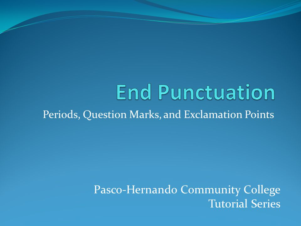 Periods, Question Marks, and Exclamation Points