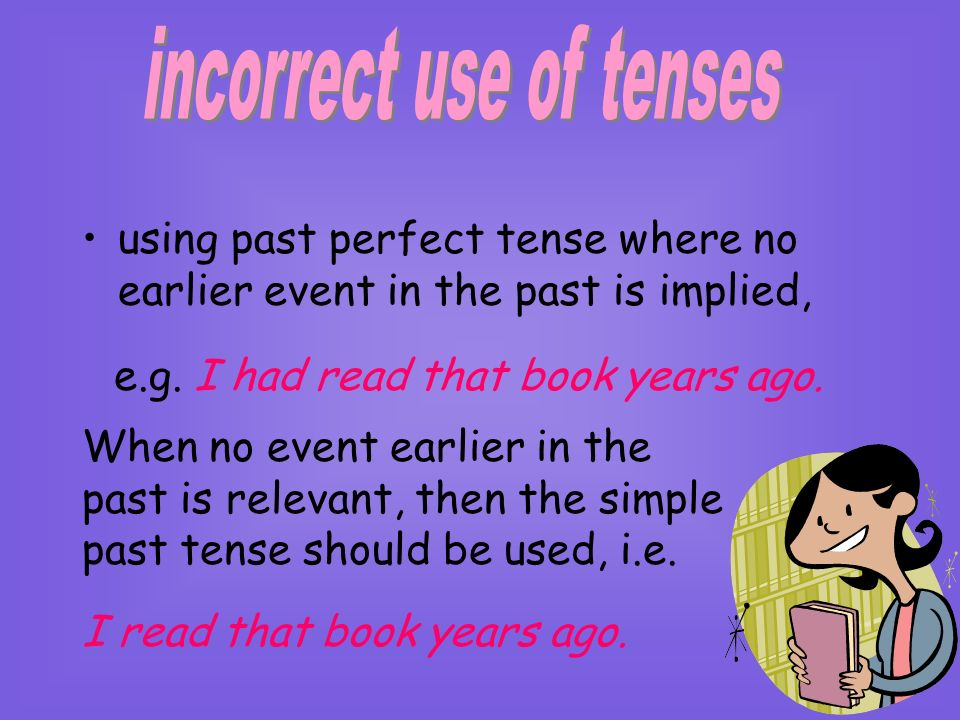 incorrect use of tenses