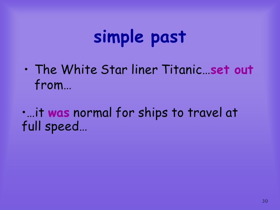 simple past The White Star liner Titanic…set out from…