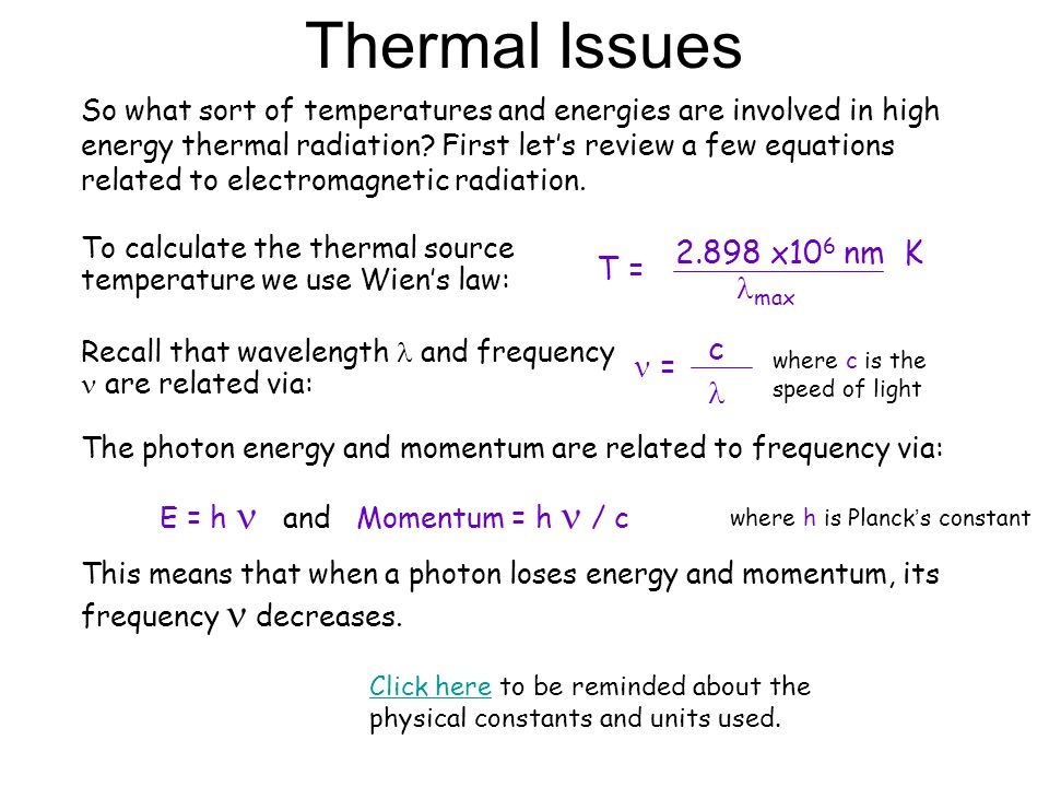 Thermal Issues 2.898 x106 nm K T = max c  = 