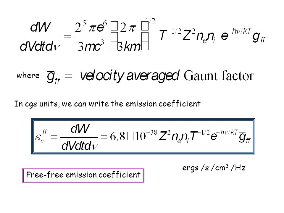 where In cgs units, we can write the emission coefficient.