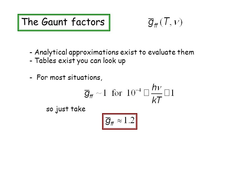 The Gaunt factors - Analytical approximations exist to evaluate them