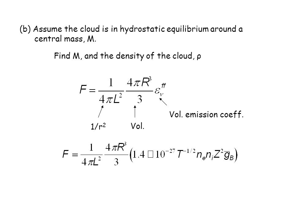 (b) Assume the cloud is in hydrostatic equilibrium around a