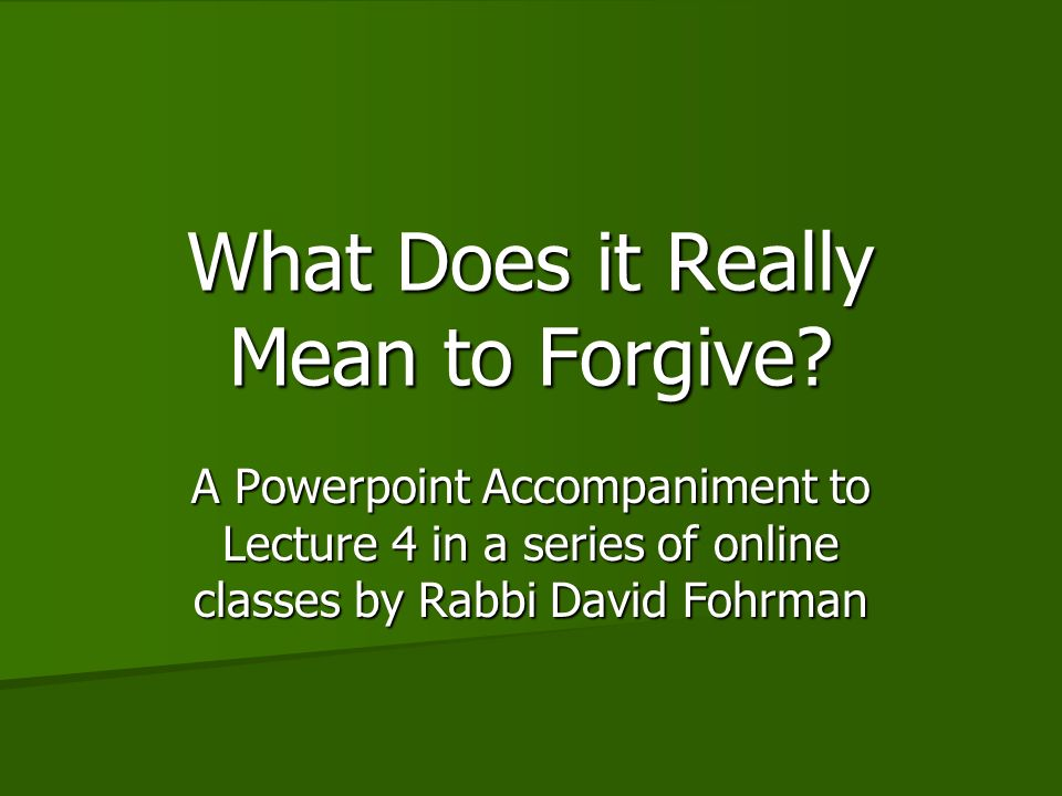 What Does it Really Mean to Forgive