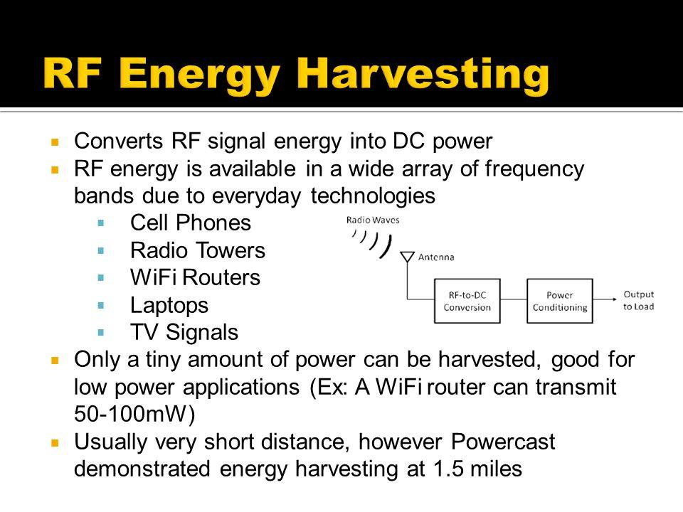 RF Energy Harvesting Converts RF signal energy into DC power