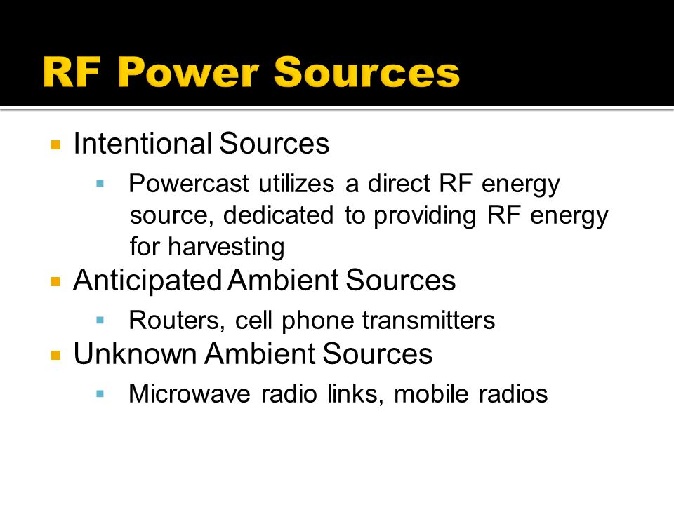 RF Power Sources Intentional Sources Anticipated Ambient Sources