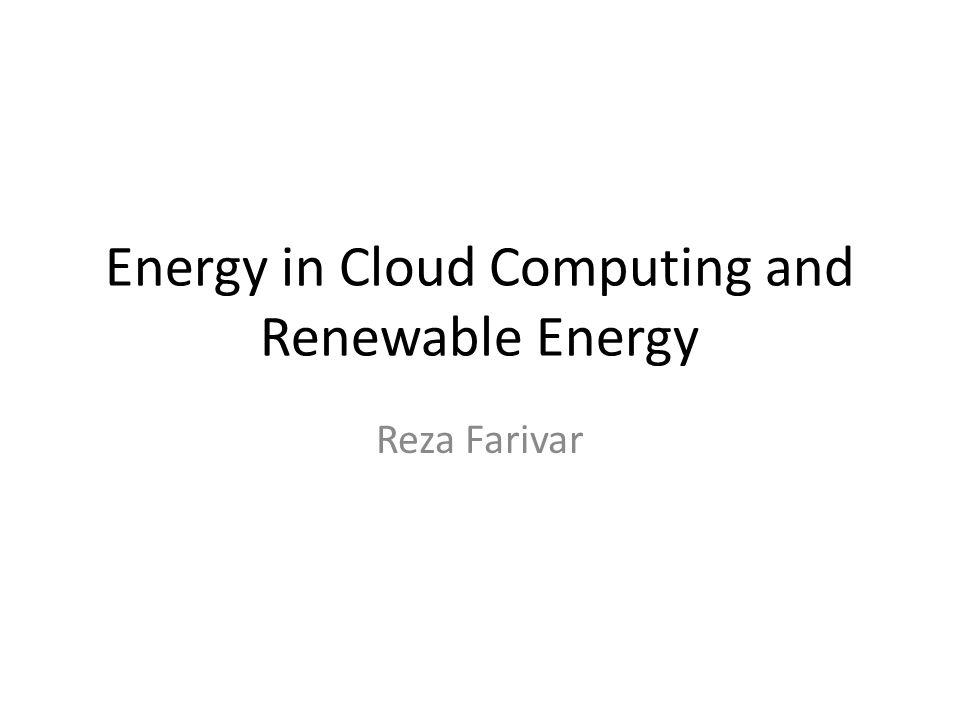 Energy in Cloud Computing and Renewable Energy