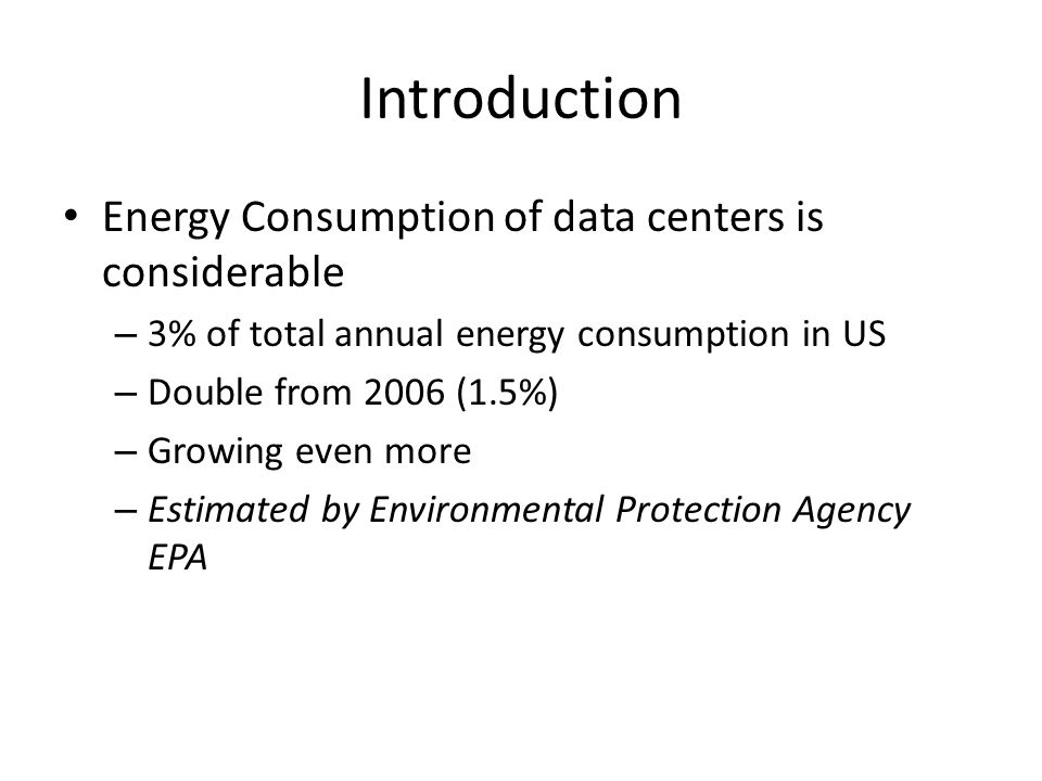 Introduction Energy Consumption of data centers is considerable