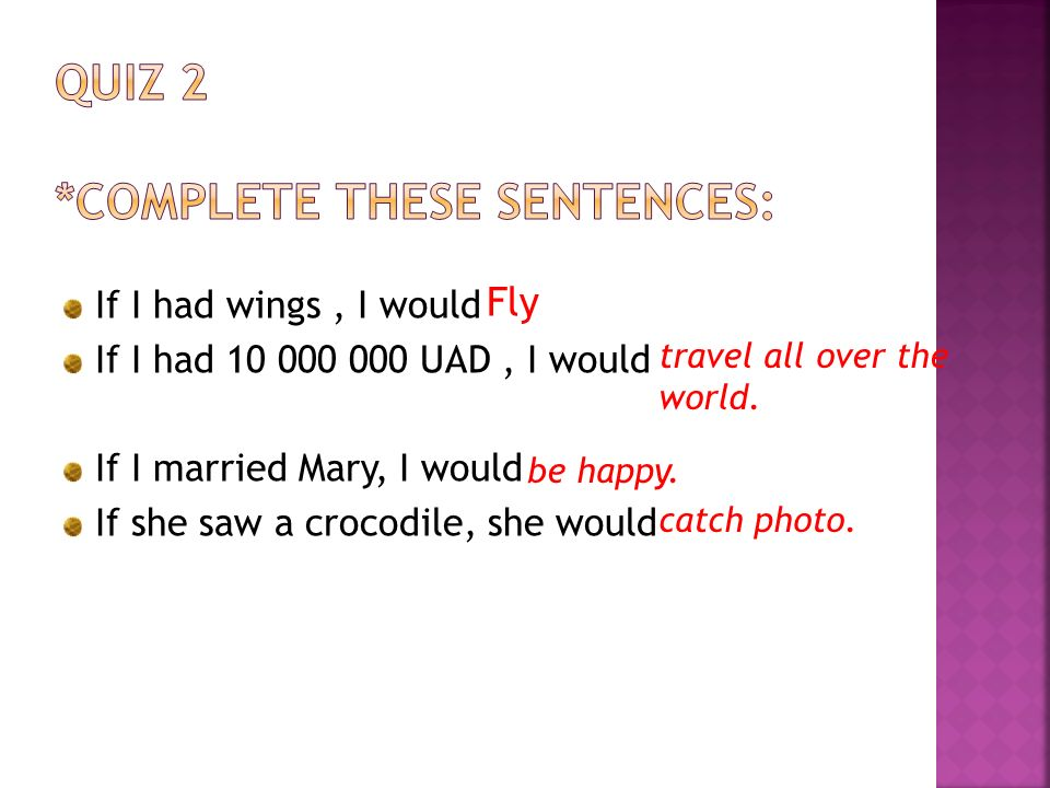 quiz 2 *complete these sentences: