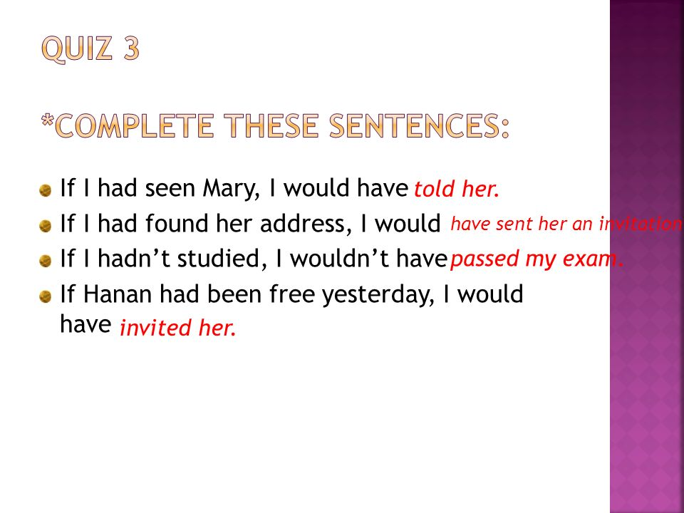 Quiz 3 *complete these sentences: