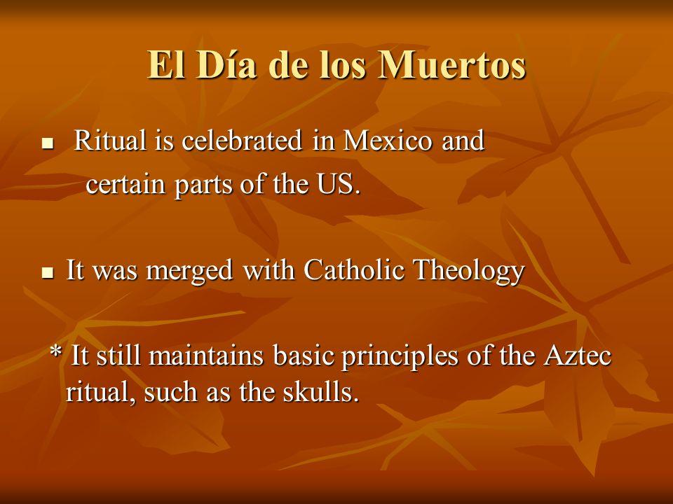 El Día de los Muertos Ritual is celebrated in Mexico and