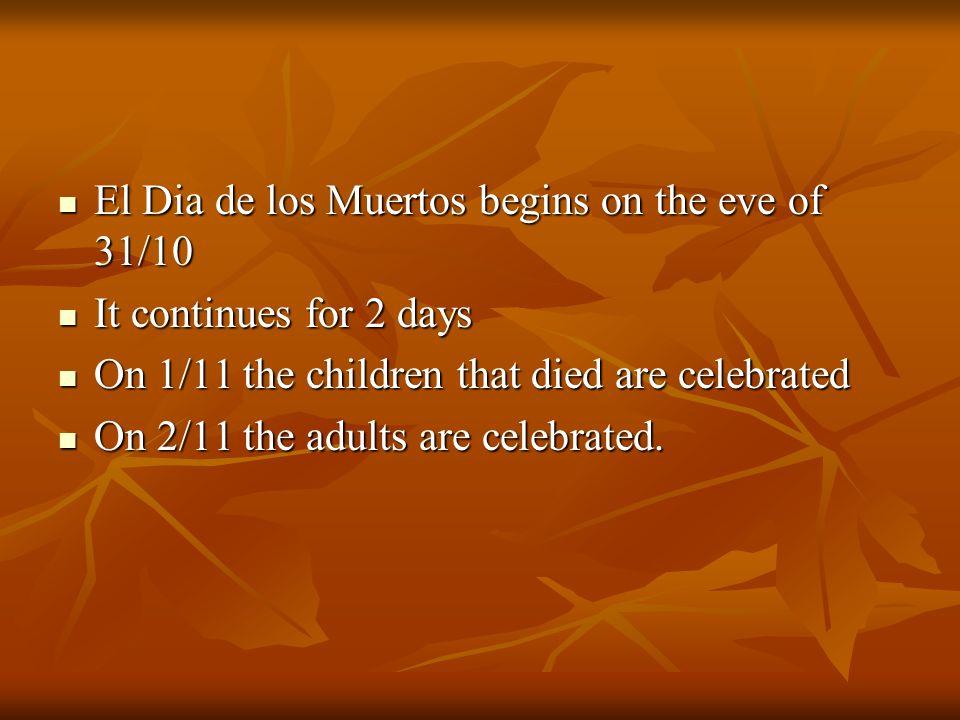 El Dia de los Muertos begins on the eve of 31/10