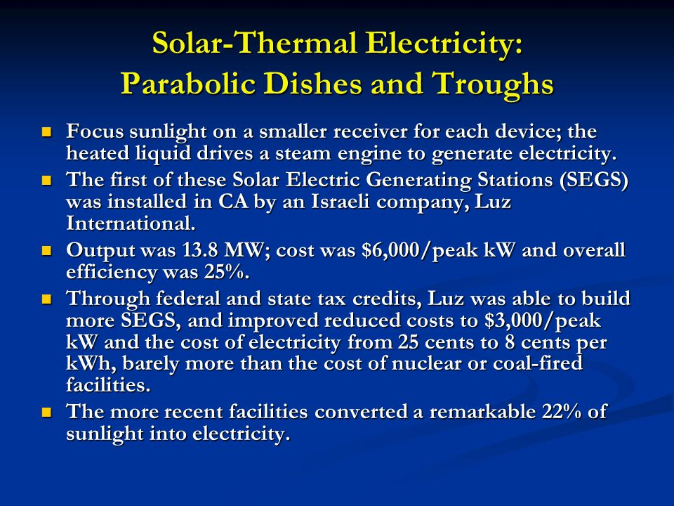 Solar-Thermal Electricity: Parabolic Dishes and Troughs