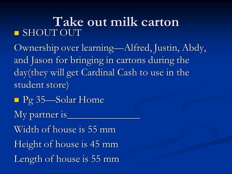 Take out milk carton SHOUT OUT