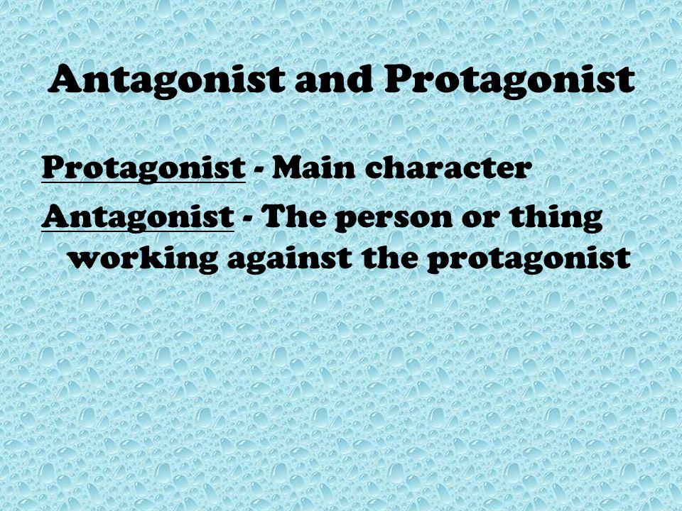 Antagonist and Protagonist
