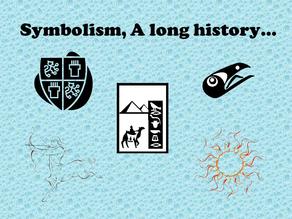 Symbolism, A long history…