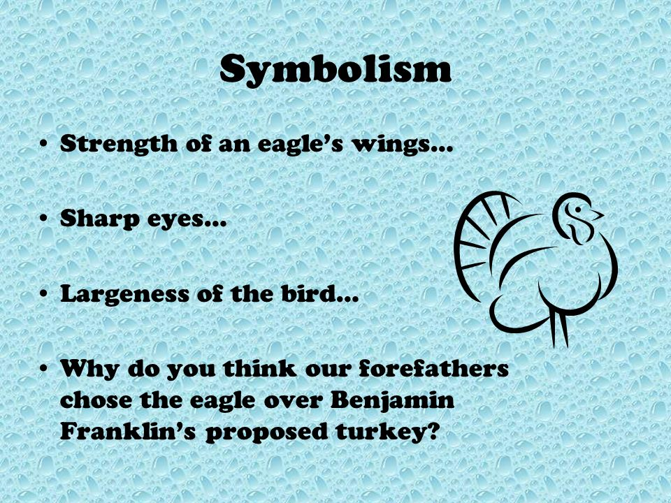 Symbolism Strength of an eagle's wings… Sharp eyes…