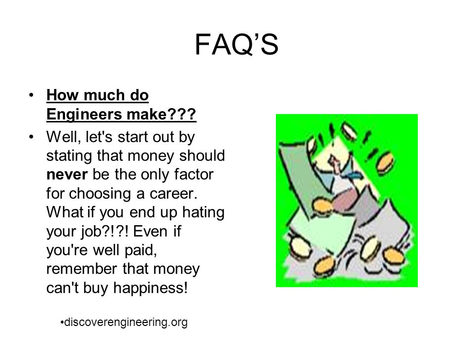 FAQ'S How much do Engineers make