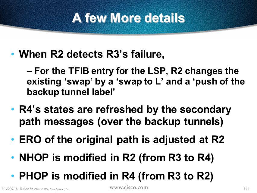 A few More details When R2 detects R3's failure,