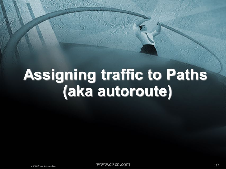Assigning traffic to Paths (aka autoroute)