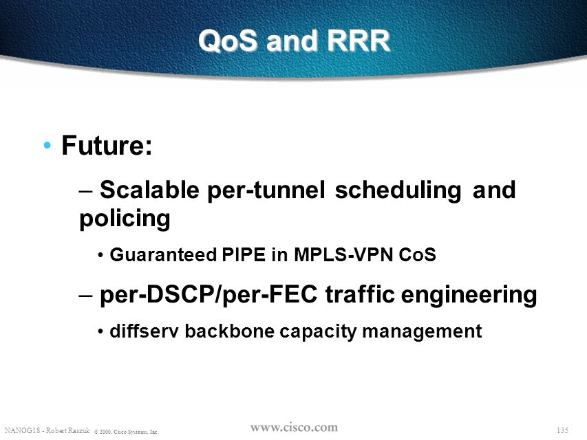 QoS and RRR Future: Scalable per-tunnel scheduling and policing