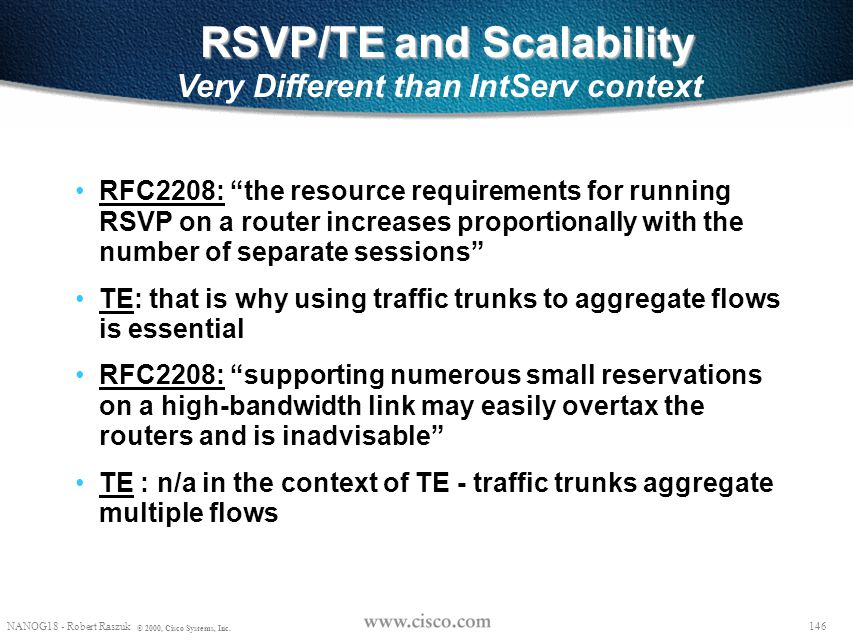 RSVP/TE and Scalability Very Different than IntServ context