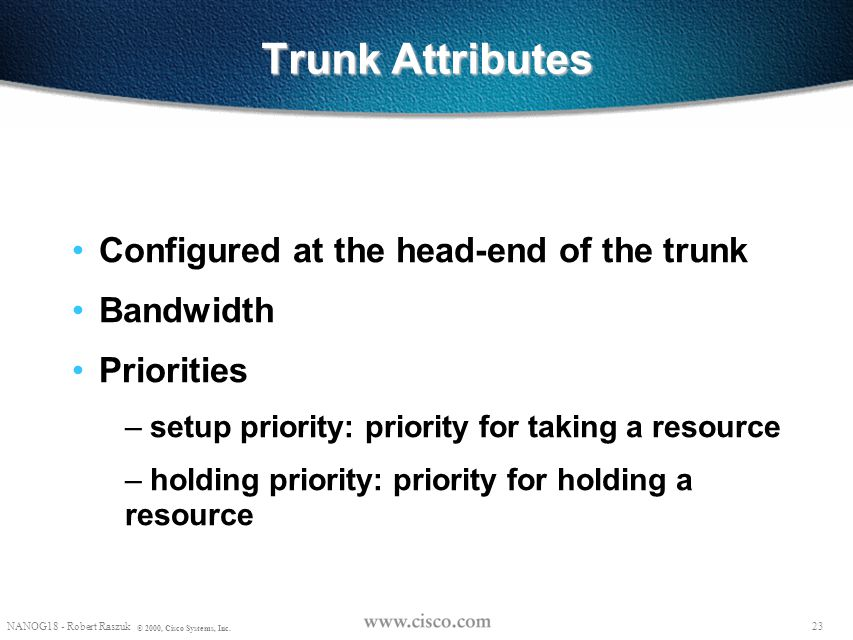 Trunk Attributes Configured at the head-end of the trunk Bandwidth