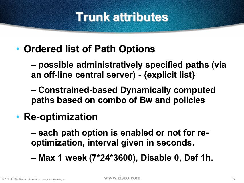 Trunk attributes Ordered list of Path Options Re-optimization