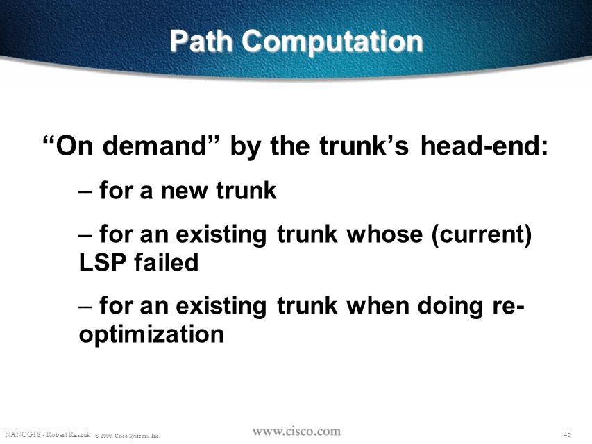 Path Computation On demand by the trunk's head-end: for a new trunk