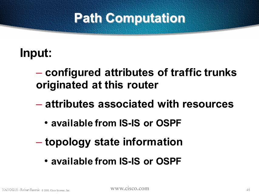 Path Computation Input: