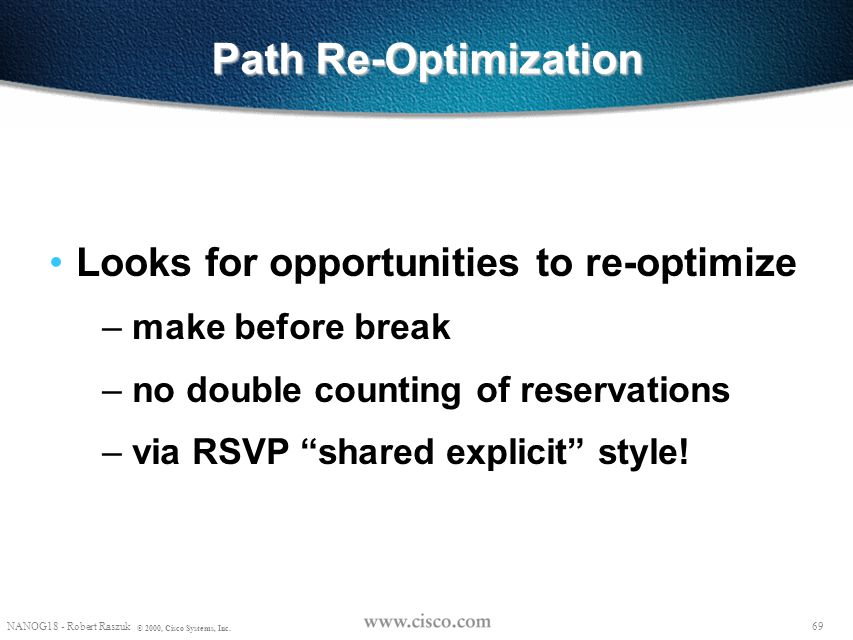 Path Re-Optimization Looks for opportunities to re-optimize