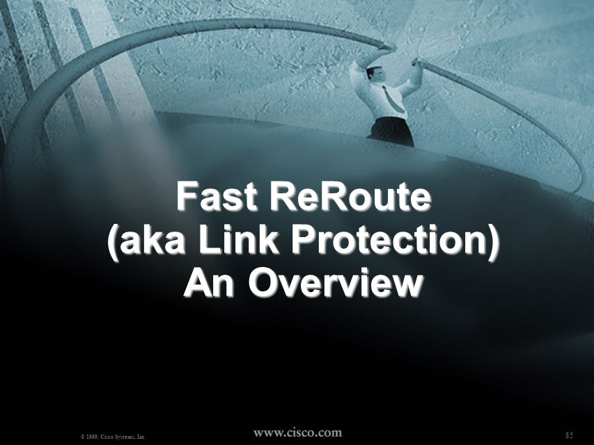 Fast ReRoute (aka Link Protection) An Overview