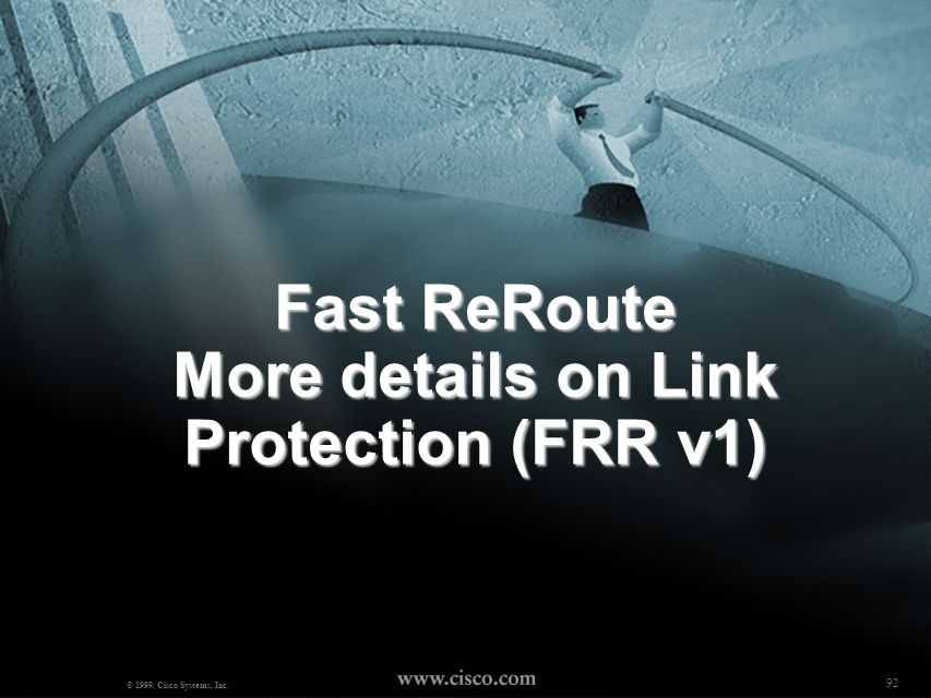 Fast ReRoute More details on Link Protection (FRR v1)