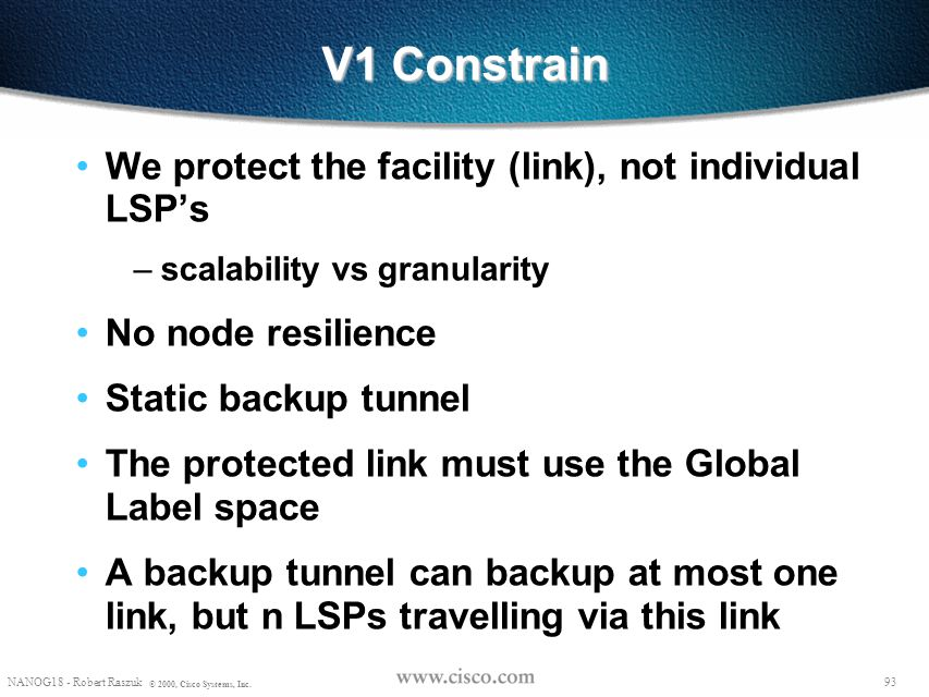 V1 Constrain We protect the facility (link), not individual LSP's