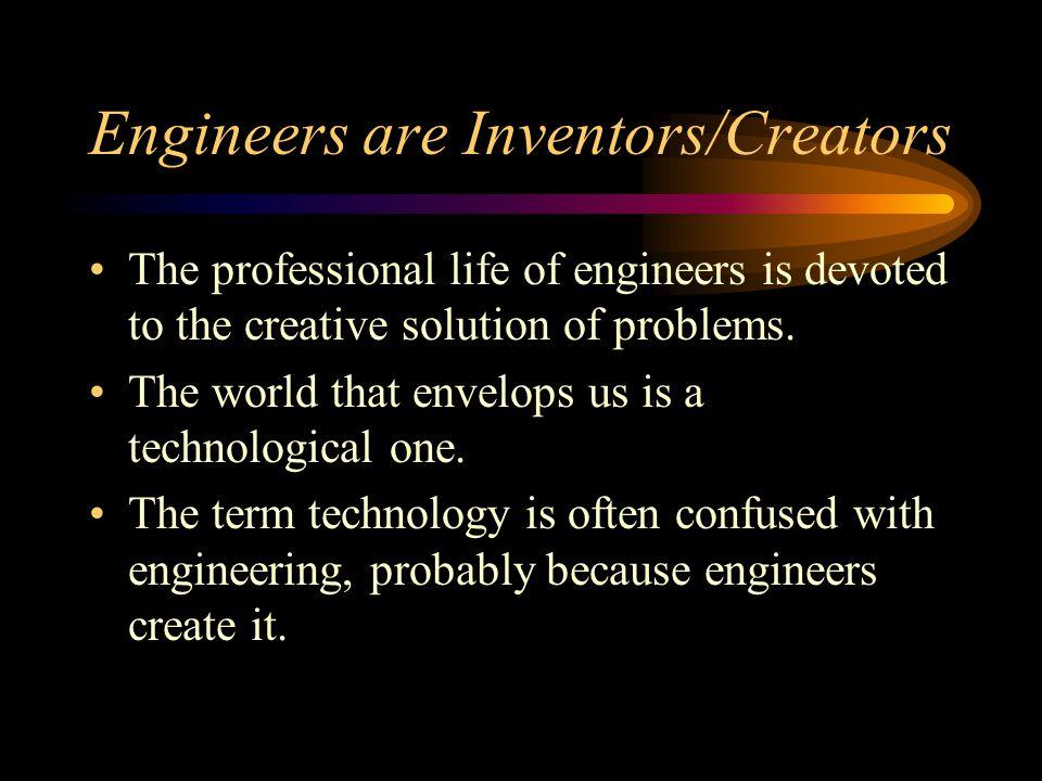 Engineers are Inventors/Creators