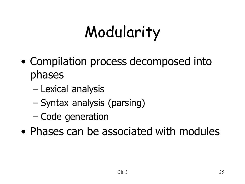 Modularity Compilation process decomposed into phases