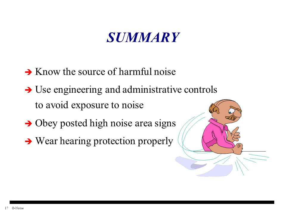 SUMMARY Know the source of harmful noise