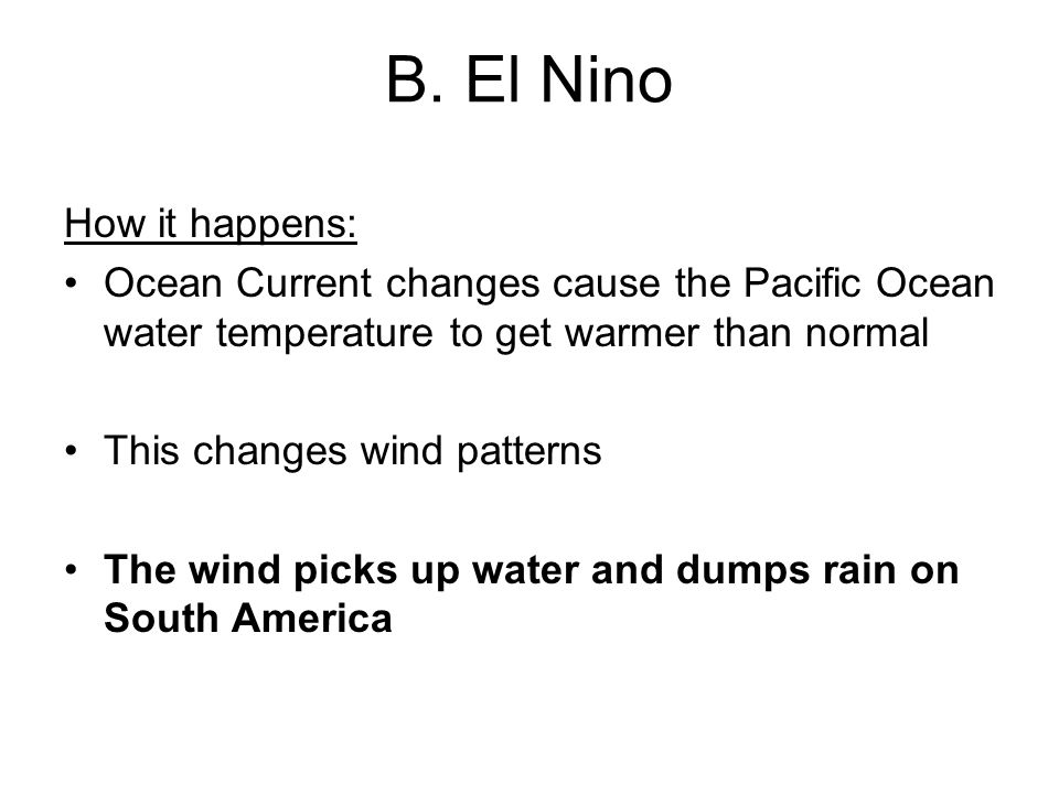 B. El Nino How it happens: